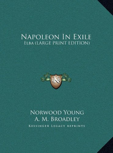 9781169933040: Napoleon In Exile: Elba (LARGE PRINT EDITION)