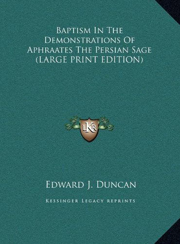 9781169933057: Baptism In The Demonstrations Of Aphraates The Persian Sage (LARGE PRINT EDITION)