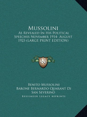 9781169934450: Mussolini: As Revealed In His Political Speeches November 1914- August 1923 (LARGE PRINT EDITION)