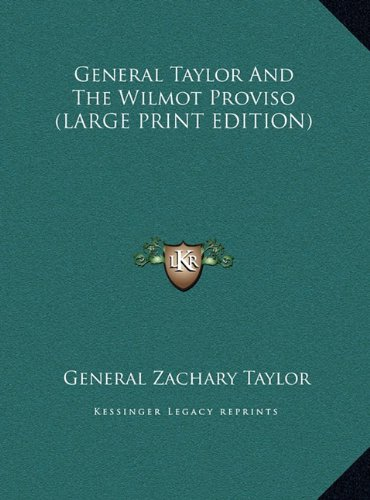 General Taylor Wilmot Proviso Abebooks