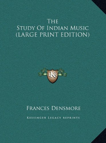 9781169935365: The Study Of Indian Music (LARGE PRINT EDITION)