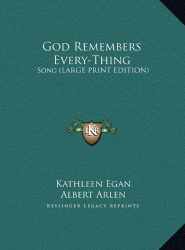 9781169935617: God Remembers Every-Thing: Song (LARGE PRINT EDITION)