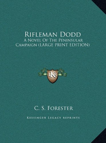 9781169935853: Rifleman Dodd: A Novel of the Peninsular Campaign (Large Print Edition)
