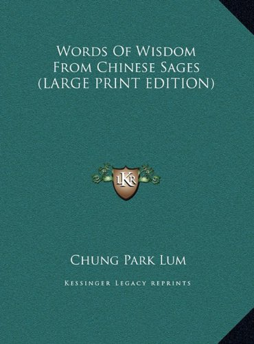 9781169936126: Words Of Wisdom From Chinese Sages (LARGE PRINT EDITION)