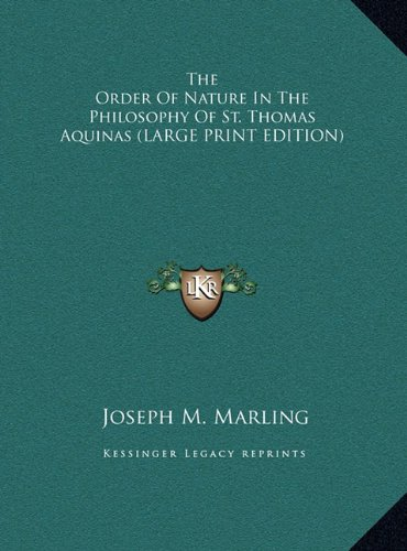 9781169936232: The Order Of Nature In The Philosophy Of St. Thomas Aquinas (LARGE PRINT EDITION)