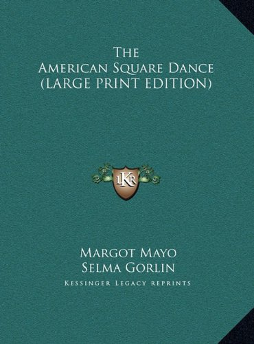 9781169936287: The American Square Dance (LARGE PRINT EDITION)