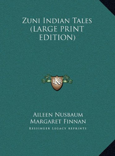 9781169936850: Zuni Indian Tales (LARGE PRINT EDITION)
