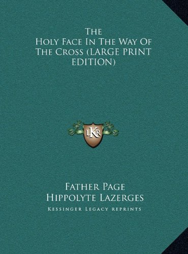 9781169936904: The Holy Face In The Way Of The Cross (LARGE PRINT EDITION)