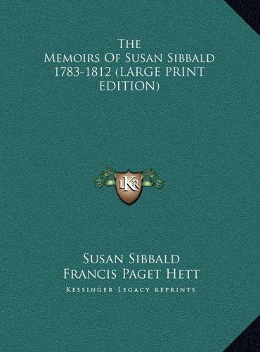 9781169937062: The Memoirs Of Susan Sibbald 1783-1812 (LARGE PRINT EDITION)