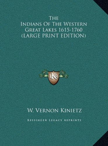 9781169937413: The Indians Of The Western Great Lakes 1615-1760 (LARGE PRINT EDITION)
