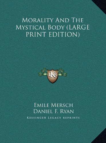 9781169937604: Morality And The Mystical Body (LARGE PRINT EDITION)