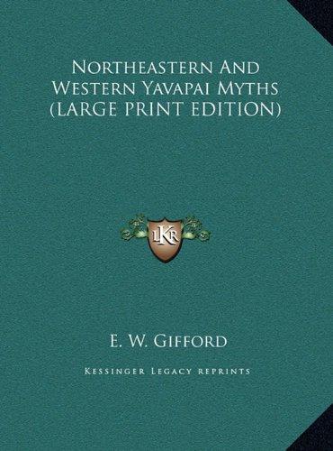 9781169938021: Northeastern And Western Yavapai Myths (LARGE PRINT EDITION)