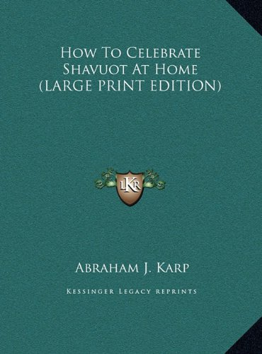 9781169939042: How To Celebrate Shavuot At Home (LARGE PRINT EDITION)