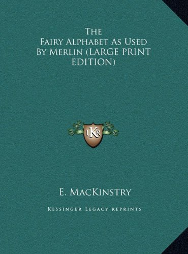 9781169939141: The Fairy Alphabet As Used By Merlin (LARGE PRINT EDITION)