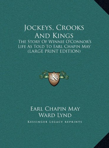 9781169939196: Jockeys, Crooks And Kings: The Story Of Winnie O'Connor's Life As Told To Earl Chapin May (LARGE PRINT EDITION)