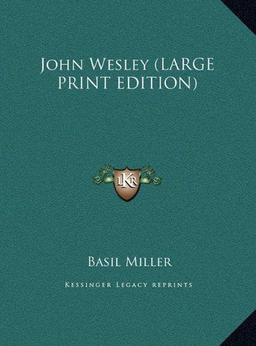 9781169939257: John Wesley (LARGE PRINT EDITION)
