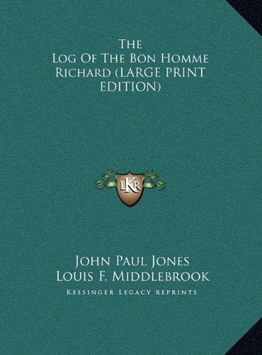 9781169939332: The Log Of The Bon Homme Richard (LARGE PRINT EDITION)