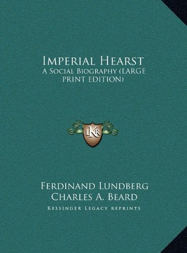 9781169940123: Imperial Hearst: A Social Biography (LARGE PRINT EDITION)
