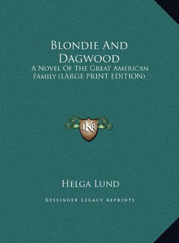 9781169940604: Blondie and Dagwood: A Novel of the Great American Family (Large Print Edition)