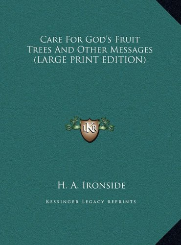 9781169941359: Care For God's Fruit Trees And Other Messages (LARGE PRINT EDITION)