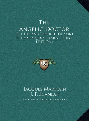 9781169941649: The Angelic Doctor: The Life And Thought Of Saint Thomas Aquinas (LARGE PRINT EDITION)
