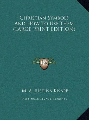 9781169941861: Christian Symbols And How To Use Them (LARGE PRINT EDITION)
