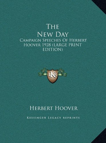 9781169942028: The New Day: Campaign Speeches Of Herbert Hoover 1928 (LARGE PRINT EDITION)