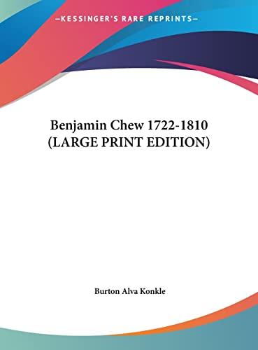 9781169942653: Benjamin Chew 1722-1810 (LARGE PRINT EDITION)