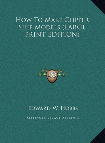9781169943209: How To Make Clipper Ship Models (LARGE PRINT EDITION)