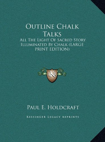 9781169943230: Outline Chalk Talks: All The Light Of Sacred Story Illuminated By Chalk (LARGE PRINT EDITION)