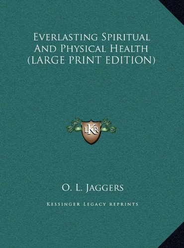 9781169943285: Everlasting Spiritual And Physical Health (LARGE PRINT EDITION)