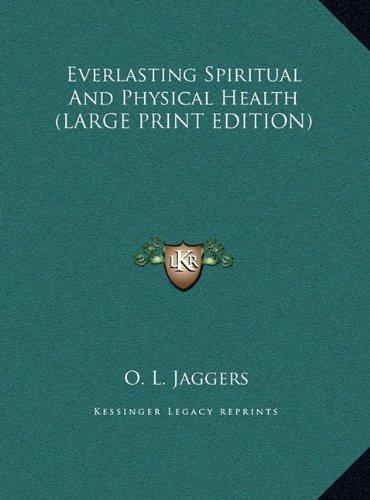 9781169943285: Everlasting Spiritual And Physical Health (LARGE PRINT EDITION)