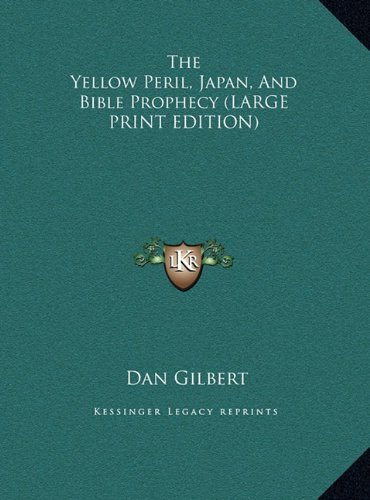 9781169943445: The Yellow Peril, Japan, And Bible Prophecy (LARGE PRINT EDITION)