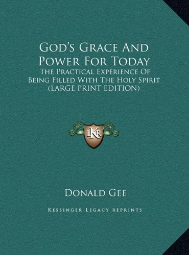9781169943582: God's Grace And Power For Today: The Practical Experience Of Being Filled With The Holy Spirit (LARGE PRINT EDITION)
