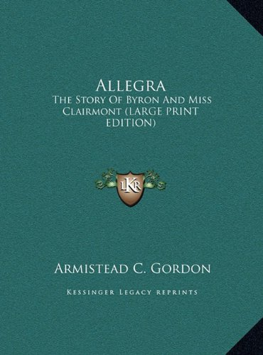 9781169943629: Allegra: The Story of Byron and Miss Clairmont (Large Print Edition)