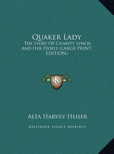 9781169943681: Quaker Lady: The Story Of Charity Lynch And Her People (LARGE PRINT EDITION)