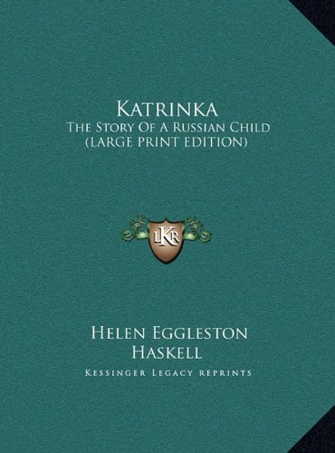 9781169944022: Katrinka: The Story Of A Russian Child (LARGE PRINT EDITION)