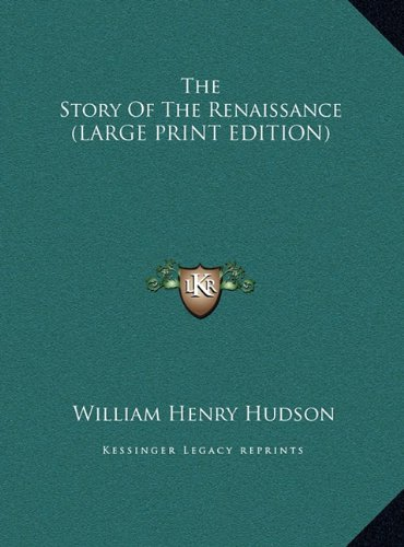 9781169944084: The Story Of The Renaissance (LARGE PRINT EDITION)