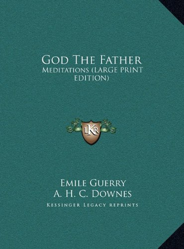 9781169944336: God The Father: Meditations (LARGE PRINT EDITION)