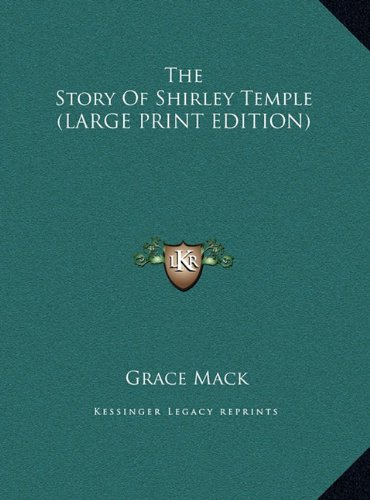 9781169944657: The Story Of Shirley Temple (LARGE PRINT EDITION)