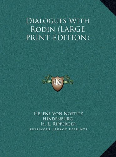 9781169944787: Dialogues With Rodin (LARGE PRINT EDITION)