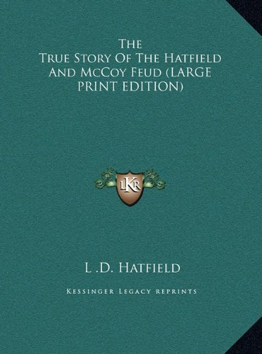 9781169944978: The True Story Of The Hatfield And McCoy Feud (LARGE PRINT EDITION)
