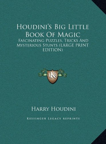 9781169945012: Houdini's Big Little Book Of Magic: Fascinating Puzzles, Tricks And Mysterious Stunts (LARGE PRINT EDITION)