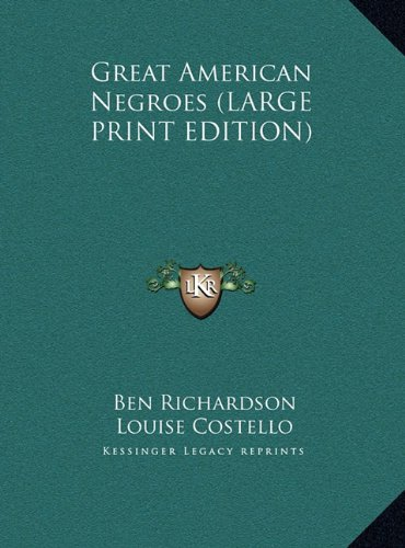 9781169945449: Great American Negroes (LARGE PRINT EDITION)