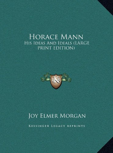 9781169945517: Horace Mann: His Ideas And Ideals (LARGE PRINT EDITION)