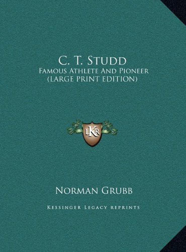 9781169945791: C. T. Studd: Famous Athlete And Pioneer (LARGE PRINT EDITION)