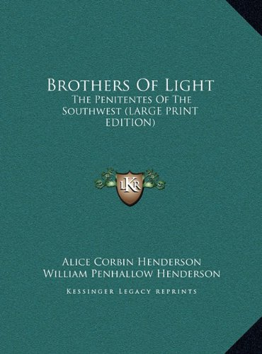 9781169945821: Brothers Of Light: The Penitentes Of The Southwest (LARGE PRINT EDITION)