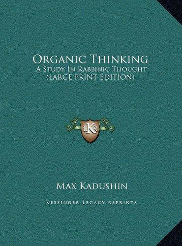 9781169945876: Organic Thinking: A Study In Rabbinic Thought (LARGE PRINT EDITION)