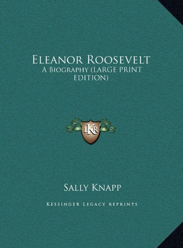 9781169945906: Eleanor Roosevelt: A Biography (LARGE PRINT EDITION)