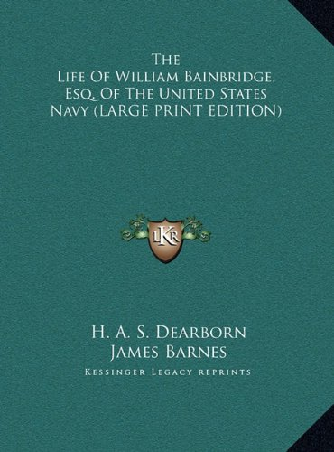 9781169946200: The Life Of William Bainbridge, Esq. Of The United States Navy (LARGE PRINT EDITION)